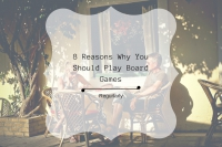 8 REASONS WHY YOU SHOULD PLAY BOARD GAMES REGULARLY