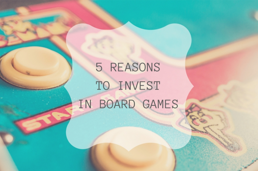 Five Reasons to Invest in Board Games