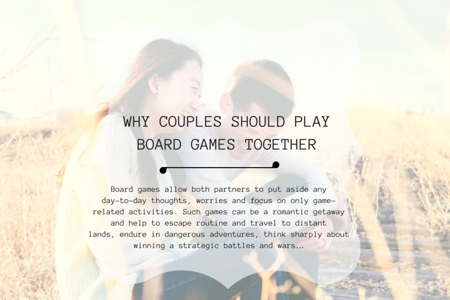 BEST BOARD GAMES FOR COUPLES AND BENEFITS OF PLAYING GAMES TOGETHER.