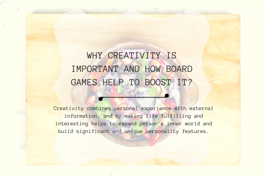 WHY CREATIVITY IS IMPORTANT AND HOW BOARD GAMES HELP TO BOOST IT?